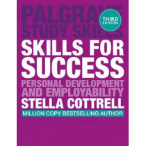 Skills for Success: Personal Development and Employability by Stella Cottrell, 9781137426529