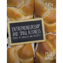 Entrepreneurship and Small Business: Start-up, Growth and Maturity by Paul Burns, 9781137430359