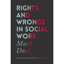 Rights and Wrongs in Social Work by Mark Doel, 9781137441263
