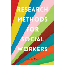 Research Methods for Social Workers by Linda Bell, 9781137442826
