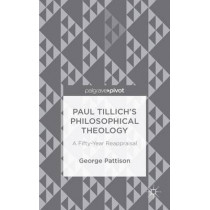Paul Tillich's Philosophical Theology: A Fifty-Year Reappraisal by Professor George Pattison, 9781137454461