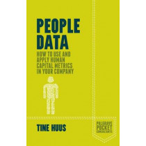People Data: How to Use and Apply Human Capital Metrics in your Company by Tine Huus, 9781137466945
