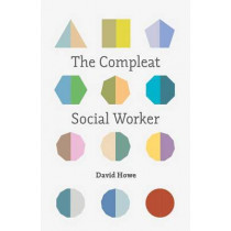 The Compleat Social Worker by David Howe, 9781137469465