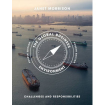 The Global Business Environment: Challenges and Responsibilities by Janet Morrison, 9781137483744