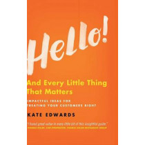 Hello!: And Every Little Thing That Matters by Kate Edwards, 9781137489708