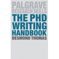 The PhD Writing Handbook by Desmond Thomas, 9781137497697