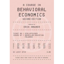 A Course in Behavioral Economics by Erik Angner, 9781137512925
