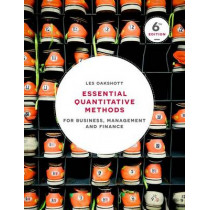 Essential Quantitative Methods: For Business, Management and Finance by Les Oakshott, 9781137518552