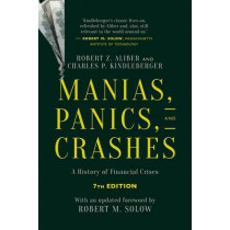 Manias, Panics, and Crashes: A History of Financial Crises, Seventh Edition by Robert Z. Aliber, 9781137525758