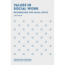Values in Social Work: Reconnecting with Social Justice by Jane Fenton, 9781137528322