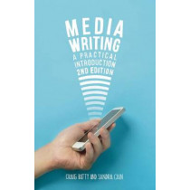 Media Writing: A Practical Introduction by Craig Batty, 9781137529541