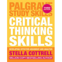 Critical Thinking Skills: Effective Analysis, Argument and Reflection by Stella Cottrell, 9781137550507