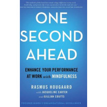 One Second Ahead: Enhance Your Performance at Work with Mindfulness by Rasmus Hougaard, 9781137551900