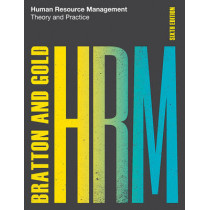 Human Resource Management, 6th edition: Theory and Practice by John Bratton, 9781137572592