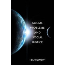 Social Problems and Social Justice by Neil Thompson, 9781137603616