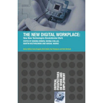 The New Digital Workplace: How New Technologies Revolutionise Work by Kendra Briken, 9781137610133