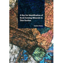 A Key for Identification of Rock-Forming Minerals in Thin Section by Andrew J. Barker, 9781138001145