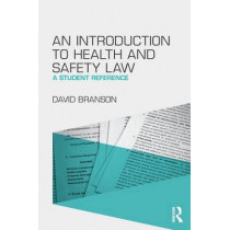An Introduction to Health and Safety Law: A Student Reference by David Branson, 9781138018433