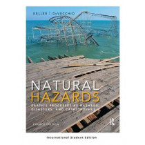 Natural Hazards: Earth's Processes as Hazards, Disasters, and Catastrophes (International Student Edition) by Edward A. Keller, 9781138090866