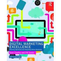Digital Marketing Excellence: Planning, Optimizing and Integrating Online Marketing by Dave Chaffey, 9781138191709