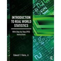 Introduction to Real World Statistics: With Step-By-Step SPSS Instructions by Edward Vieira, 9781138292307