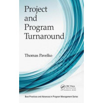 Project and Program Turnaround by Thomas Pavelko, 9781138626805