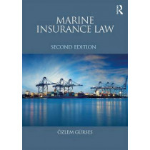 Marine Insurance Law by Dr. Ozlem Gurses, 9781138669239