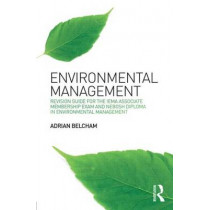 Environmental Management:: Revision Guide for the IEMA Associate Membership Exam and NEBOSH Diploma in Environmental Management by Adrian Belcham, 9781138775343