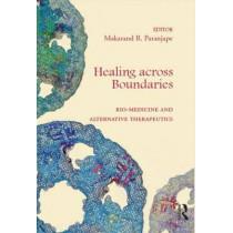 Healing across Boundaries: Bio-medicine and Alternative Therapeutics by Makarand R. Paranjape, 9781138795976