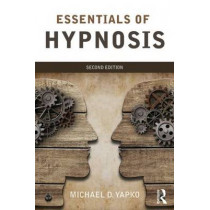 Essentials of Hypnosis by Michael D. Yapko, 9781138814288