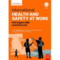 International Health and Safety at Work: for the NEBOSH International General Certificate in Occupational Health and Safety by Phil Hughes, 9781138831308