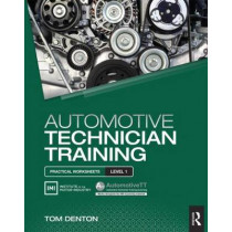 Automotive Technician Training: Practical Worksheets Level 1 by Tom Denton, 9781138852365