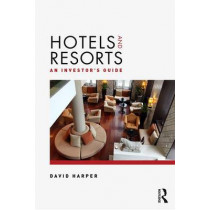 Hotels and Resorts: An investor's guide by David Harper, 9781138853744