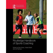 Routledge Handbook of Sports Coaching by Paul Potrac, 9781138860438