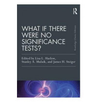 What If There Were No Significance Tests?: Classic Edition by Lisa L. Harlow, 9781138892477