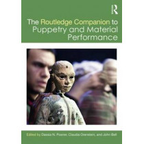 The Routledge Companion to Puppetry and Material Performance by Dassia N. Posner, 9781138913837