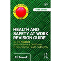Health and Safety at Work Revision Guide: for the NEBOSH National General Certificate in Occupational Health and Safety by Ed Ferrett, 9781138916722
