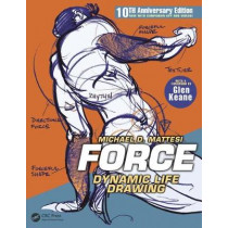 FORCE: Dynamic Life Drawing: 10th Anniversary Edition by Mike Mattesi, 9781138919570