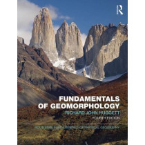 Fundamentals of Geomorphology by Richard John Huggett, 9781138940659