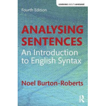 Analysing Sentences: An Introduction to English Syntax by Noel Burton-Roberts, 9781138947344