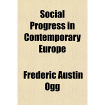 Social Progress in Contemporary Europe by Frederic Austin Ogg, 9781150597305