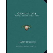 Geordy's Last: Newcastle Folk Speech (1878) by Harry Haldane, 9781166916183