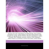 Articles on Alumni of the University of Brighton, Including: Norman Cook, Chris Barrie, Rachel Whiteread, Abu Hamza Al-Masri, Keith Tyson, Helen Chadwick, Carey Young, Des Turner, Alison Lapper, Cliff Wright, Philip Reeve, Jo Whiley by Hephaestus Books, 9