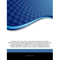 Articles on Curling in Scotland, Including by Hephaestus Books, 9781244735248