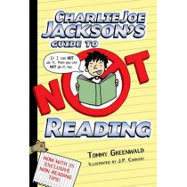Charlie Joe Jackson's Guide to Not Reading by Tommy Greenwald, 9781250003379