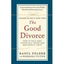 Good Divorce by Raoul Felder, 9781250003867