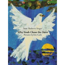 Why Noah Chose the Dove by Isaac Bashevis Singer, 9781250021991
