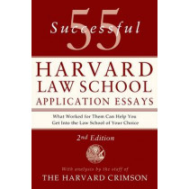 55 Successful Harvard Law School Application Essays by Staff of the Harvard Crimson, 9781250047236