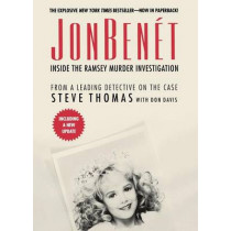 JonBenet: Inside the Ramsey Murder Investigation by Steve Thomas, 9781250054791