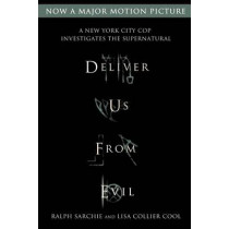 Deliver Us from Evil: A New York City Cop Investigates the Supernatural by Ralph Sarchie, 9781250059499